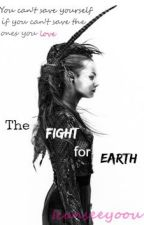 The fight for Earth by butcanthisgirlwrite