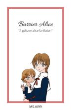 Barrier Alice by MsAi99