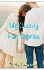 My County Fair Suprise by CarleyColegrove