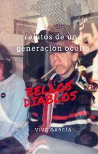 Bellos Diablos: relatos de una generación oculta. by vivogarcia21