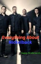 Everything About Nickelback by hickchick218