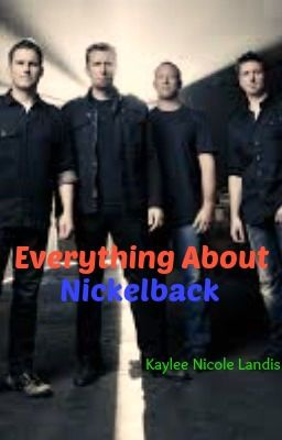 Everything About Nickelback History Of Past Band Members Wattpad