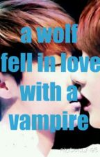a wolf fell in love with a vampire (hunhan ) by youmnaihah