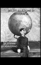 Delitti a lezione di geografia by i_stifani