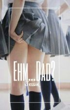 Ehm..Dad? by Jessiie_