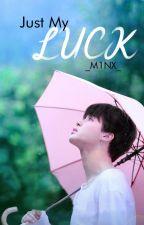 Just My Luck || PJM x Reader by _M1NX_