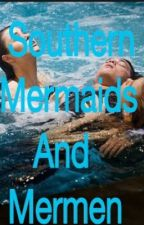 Southern Mermaids and Mermen#1(A Fishy Tale) by RighteousDude