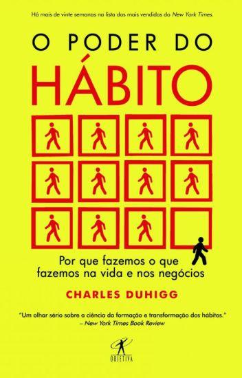 O Poder do Hábito - Charles Duhiggn
