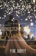 Unexpected Marriage  by ishayaaa__