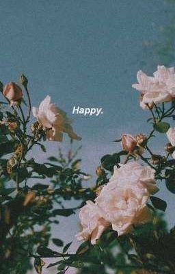 Đọc truyện [GameXOc] [Tạp nham Fanfiction] Happy