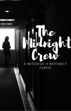 The Midnight Crew- A Batsis X Batfamily Fanfic by JumpyBox13