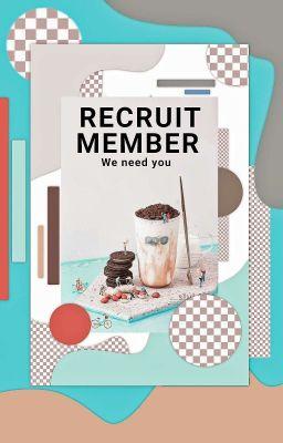 Đọc truyện 《Trà Sữa Quán》Recruit Members