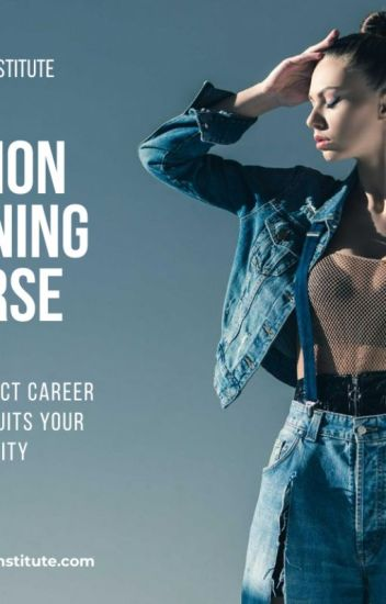 How You Can Learn Fashion Design Pursuing The Fashion Designing Online Course Just Desgin Wattpad