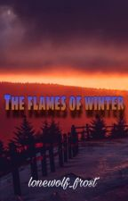 The flames of winter  by lonewolf_frost