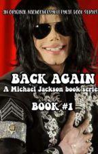 Back Again | Michael Jackson Fanfiction series | Book #1 by NachoCheesyKittyKat