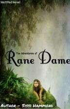 The Adventures of Rane Dame by SissiHammond