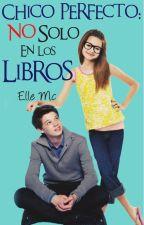 Chico Perfecto: No Solo En Los Libros by ElleMcD4