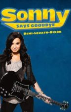 Sonny Says Goodbye by Demi-Lovato-Dixon