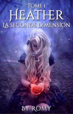 Heather  -Tome 1: La seconde Dimension by peachy0411
