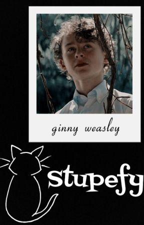 STUPEFY ( ginny weasley ) by EatYourDamnAppless