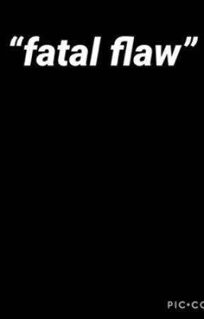 Fatal Flaw by SapphireWolf201