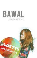 Bawal #Wattys2015 by MadameAsul