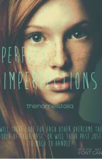 Perfect Imperfections [DISCONTINUED TILL FURTHER NOTICE] by MetaphoricalReality