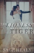 The Lioness Married the Tiger by under-no-obligation
