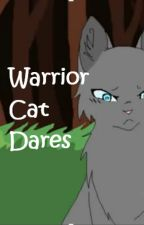 Warrior Cats Dares by Ravenpaw