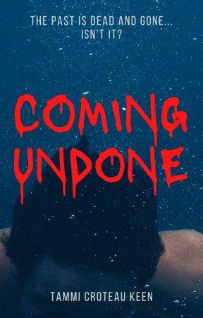 Coming Undone by tckeenauthor