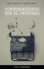 Conversaciones con el Universo by XHEISTWICE