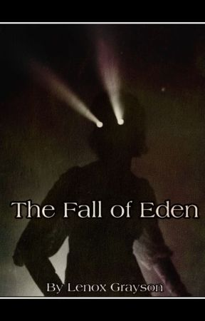 The Fall of Eden by The_Lost_Narnian
