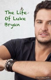 The Life Of Luke Bryan by TLB71776