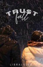 TRUST FALL | SOKEEFE by xXPrettyWriterXx