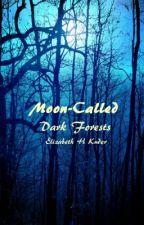 Moon-Called: Dark Forests by ElizabethHelenKuder