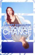 The Schedule Change by TheTwenties