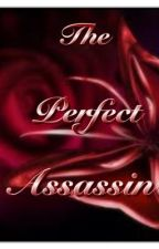 The Perfect Assassin by BlackButterfly56