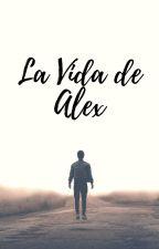 La vida de Alex by ReivOcis
