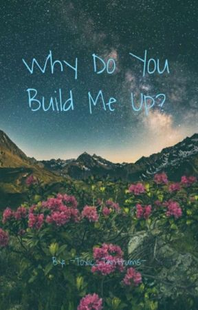 Why do you build me up? (bnha oneshots) by -Toxic_Tantrums-