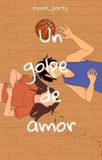Un Golpe de Amor by Moon_Party