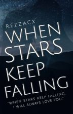 When Stars Keep Falling by rezzacx