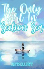 THE ONLY GIRL IN SECTION SEA (UNDER EDITING) by Datsillynt