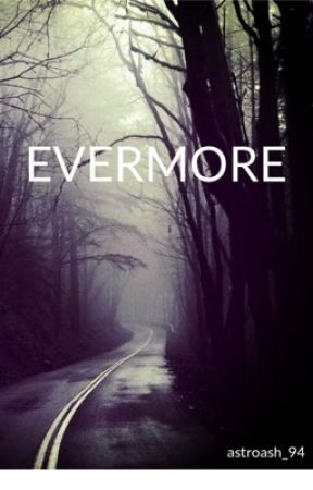 Evermore by AstroAsh_94