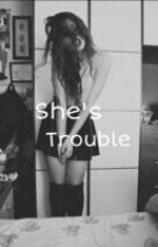 She's Trouble~Quinn Fabray by QuinnFabray1234