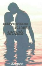 Daddy's Princess has a Couple Secrets (Sequel to a Cameron Dallas FanFic) by ShemurrW