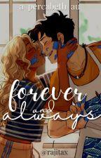 Forever and Always [A Percabeth AU] by RajitaTheFangirl