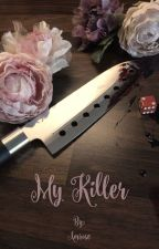 My Killer by Amrose