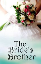 The Bride's Brother by thenamesmichelle