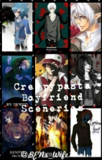 Creepypasta Boyfriend Scenerios - Aymie - Wattpad