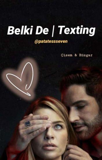 Belki De | Texting *TAMAMLANDII*